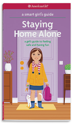 A Smart Girl's Guide: Staying Home Alone (Revised)