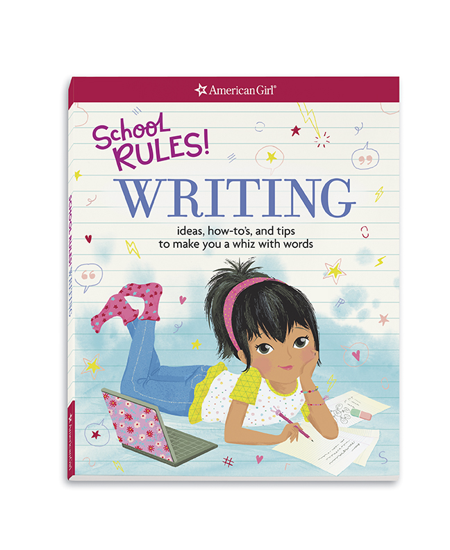 School Rules! Writing: Ideas, How-To's, and Tips to Make You a Whiz with Words