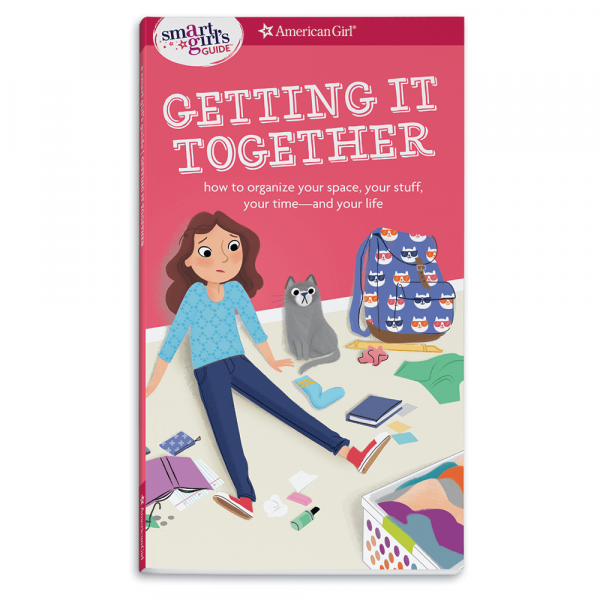 A Smart Girl's Guide: Getting It Together